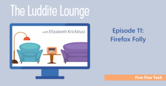 Five Five Tech: Firefox Folly