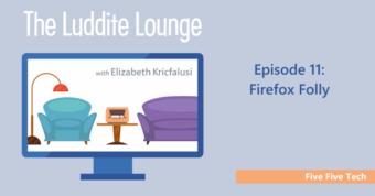 Five Five Tech: Firefox Folly