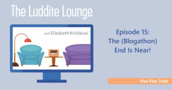 Five Five Tech: The (Blogathon) End Is Near!