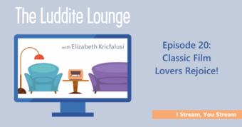 I Stream, You Stream: Classic Film Lovers Rejoice!